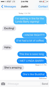 I was really excited about meeting Lynda Berry.